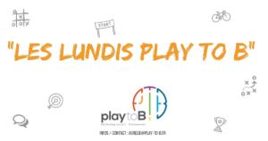 lundi play to b , nantes , réseau , sport , évènementiel , équipe , coup d'envoi